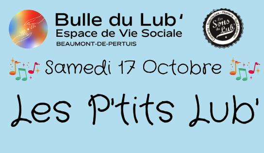 Les P'tits Lub' – 17 octobre